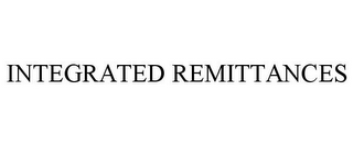 mark for INTEGRATED REMITTANCES, trademark #85442150
