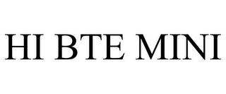 mark for HI BTE MINI, trademark #85442318