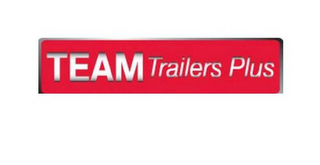mark for TEAM TRAILERS PLUS, trademark #85442752