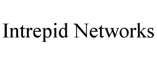 mark for INTREPID NETWORKS, trademark #85442916