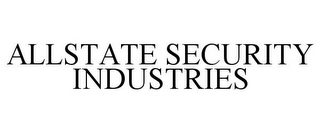 mark for ALLSTATE SECURITY INDUSTRIES, trademark #85444145