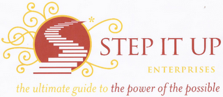 mark for STEP IT UP ENTERPRISES THE ULTIMATE GUIDE TO THE POWER OF THE POSSIBLE, trademark #85444399