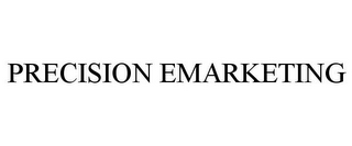 mark for PRECISION EMARKETING, trademark #85444780