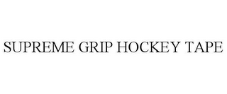 mark for SUPREME GRIP HOCKEY TAPE, trademark #85445365