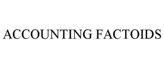 mark for ACCOUNTING FACTOIDS, trademark #85445510