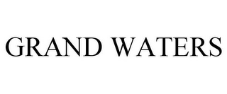 mark for GRAND WATERS, trademark #85446577