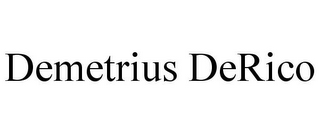 mark for DEMETRIUS DERICO, trademark #85447104