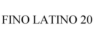 mark for FINO LATINO 20, trademark #85447718