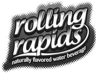 mark for ROLLING RAPIDS NATURALLY FLAVORED WATER BEVERAGE, trademark #85447793