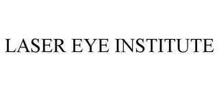 mark for LASER EYE INSTITUTE, trademark #85448280