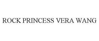 mark for ROCK PRINCESS VERA WANG, trademark #85448681