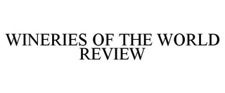 mark for WINERIES OF THE WORLD REVIEW, trademark #85449640