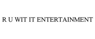 mark for R U WIT IT ENTERTAINMENT, trademark #85450238