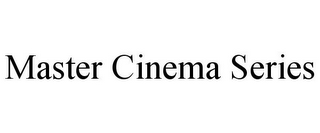 mark for MASTER CINEMA SERIES, trademark #85450406