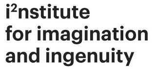 mark for I2NSTITUTE FOR IMAGINATION AND INGENUITY, trademark #85450474