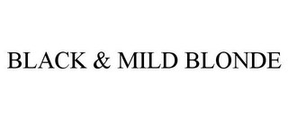 mark for BLACK & MILD BLONDE, trademark #85450558