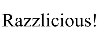 mark for RAZZLICIOUS!, trademark #85451441