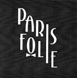 mark for PARIS FOLIE, trademark #85451774