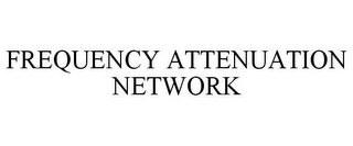 mark for FREQUENCY ATTENUATION NETWORK, trademark #85452635