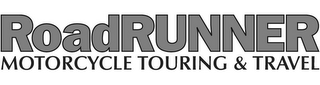 mark for ROADRUNNER MOTORCYCLE TOURING & TRAVEL, trademark #85452691