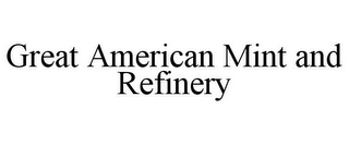 mark for GREAT AMERICAN MINT AND REFINERY, trademark #85454772