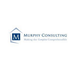 mark for M MURPHY CONSULTING MAKING THE COMPLEX COMPREHENSIBLE, trademark #85455270