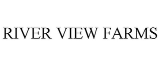 mark for RIVER VIEW FARMS, trademark #85455932