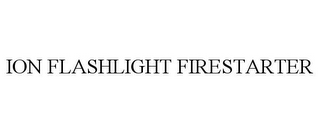 mark for ION FLASHLIGHT FIRESTARTER, trademark #85456215