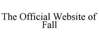 mark for THE OFFICIAL WEBSITE OF FALL, trademark #85456229