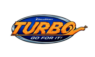 mark for DREAMWORKS TURBO GO FOR IT!, trademark #85456634