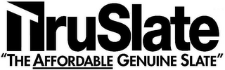 "mark for TRUSLATE ""THE AFFORDABLE GENUINE SLATE"", trademark #85456857"