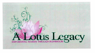 mark for A LOTUS LEGACY EMPOWERING WOMEN THROUGH INSPIRATION, trademark #85456967
