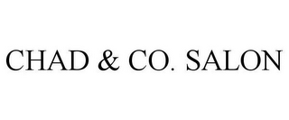 mark for CHAD & CO. SALON, trademark #85457134