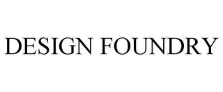 mark for DESIGN FOUNDRY, trademark #85457397