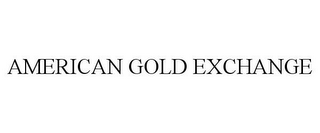 mark for AMERICAN GOLD EXCHANGE, trademark #85457551