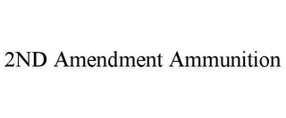 mark for 2ND AMENDMENT AMMUNITION, trademark #85458339
