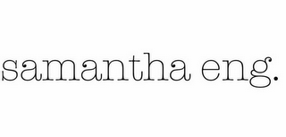 mark for SAMANTHA ENG., trademark #85458546