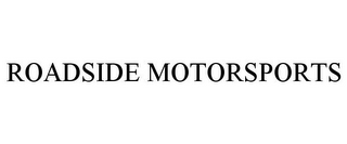mark for ROADSIDE MOTORSPORTS, trademark #85458564