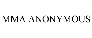 mark for MMA ANONYMOUS, trademark #85459006