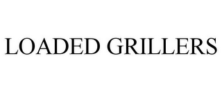 mark for LOADED GRILLERS, trademark #85459027