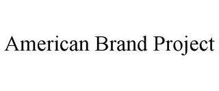 mark for AMERICAN BRAND PROJECT, trademark #85459073