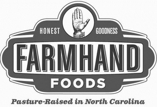 mark for FARMHAND FOODS HONEST GOODNESS PASTURE-RAISED IN NORTH CAROLINA, trademark #85459302