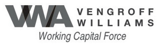 mark for VWA VENGROFF WILLIAMS WORKING FORCE CAPITAL, trademark #85460382