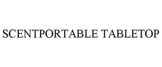 mark for SCENTPORTABLE TABLETOP, trademark #85461170