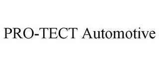 mark for PRO-TECT AUTOMOTIVE, trademark #85461255