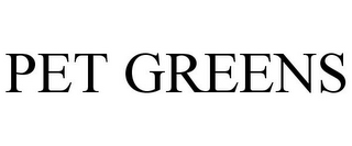 mark for PET GREENS, trademark #85461425
