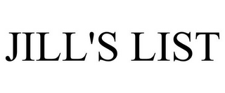 mark for JILL'S LIST, trademark #85461517