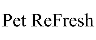 mark for PET REFRESH, trademark #85461897