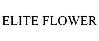 mark for ELITE FLOWER, trademark #85462367