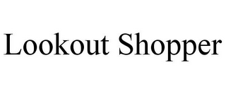 mark for LOOKOUT SHOPPER, trademark #85462409
